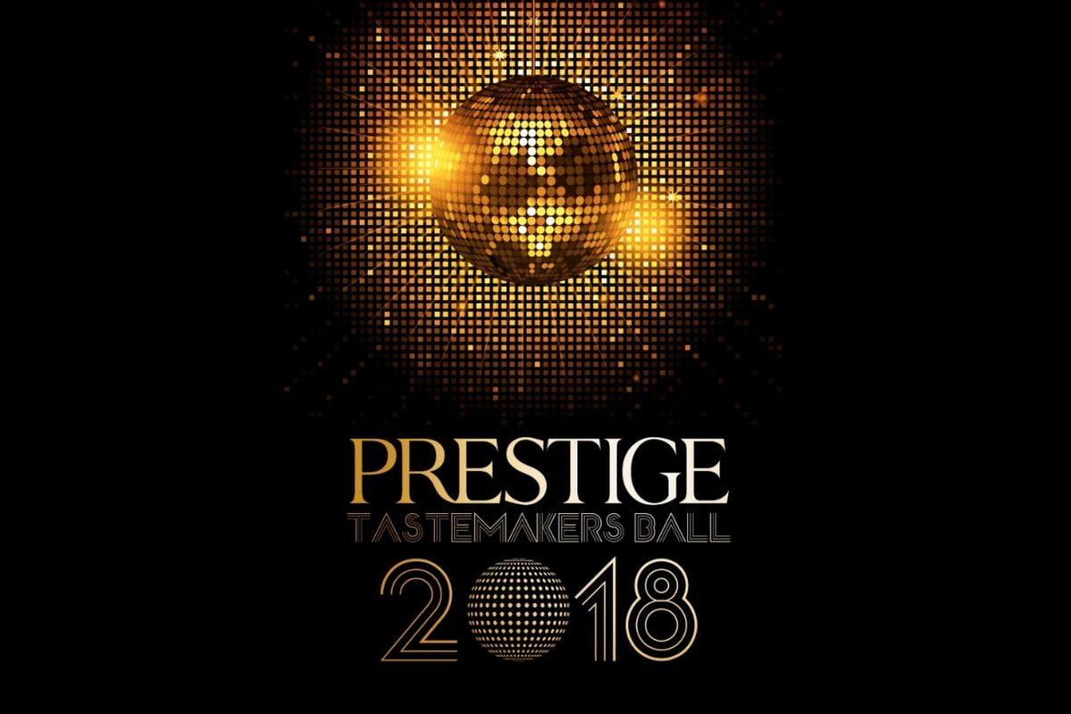 VIDEO: Prestige Tastemakers Ball 2018