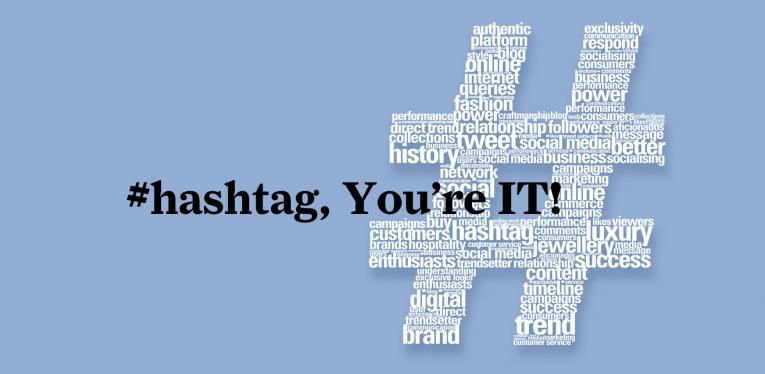 #Hashtag, You're IT!