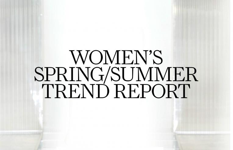 WOMEN'S  SPRING/SUMMER 2013 TREND REPORT