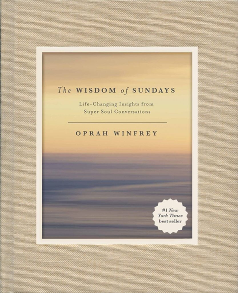 Oprah Winfrey The Wisdom Of Sundays - Life-Changing Insights From Super Soul Conversations With Oprah