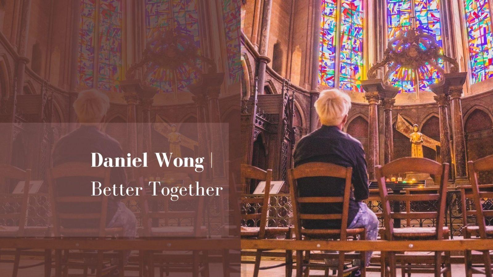 不見面,在一起 Better Together